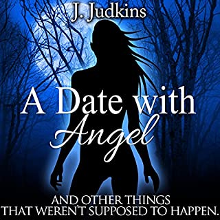 A Date with Angel: And Other Things That Weren't Supposed to Happen Titelbild