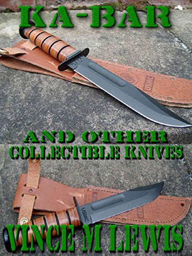 Ka Bar: And Other Collectible Knives (English Edition)