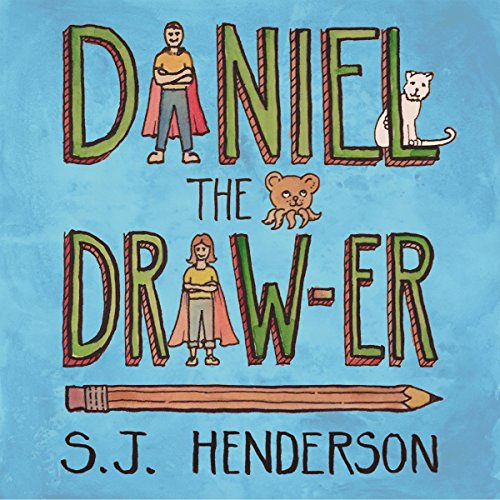 Daniel the Draw-er Audiobook By S. J. Henderson cover art