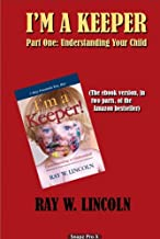 I'm A Keeper, Part One: Understanding Your Child