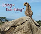 Living or Non-Living? (Pebble Plus: Life Science)