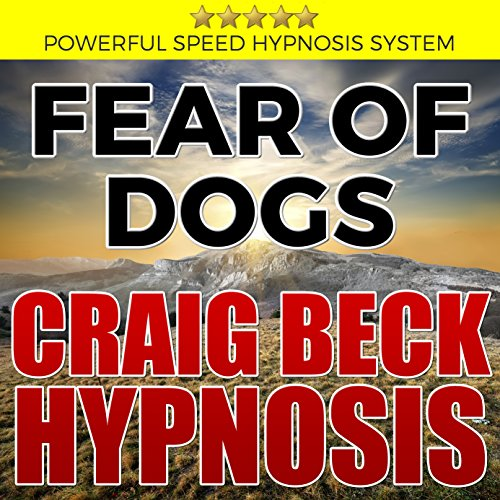 Fear of Dogs: Craig Beck Hypnosis cover art