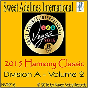 2015 Sweet Adelines International Harmony Classic - Division a, Volume 2