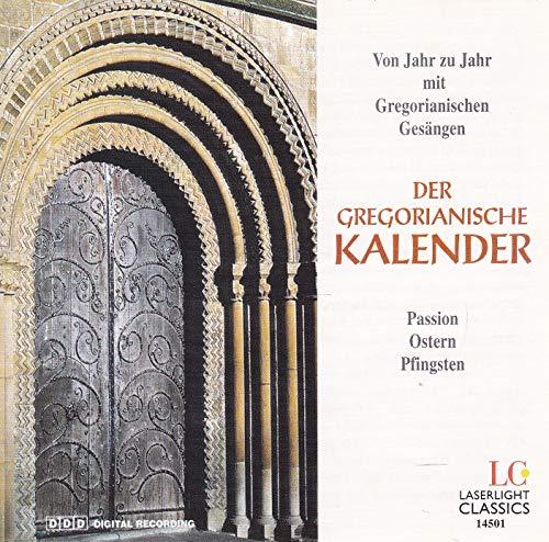 Der Gregorianische Kalender - Von Jahr zu Jahr mit gregorianischen Gesängen - Passion Ostern Pfingsten
