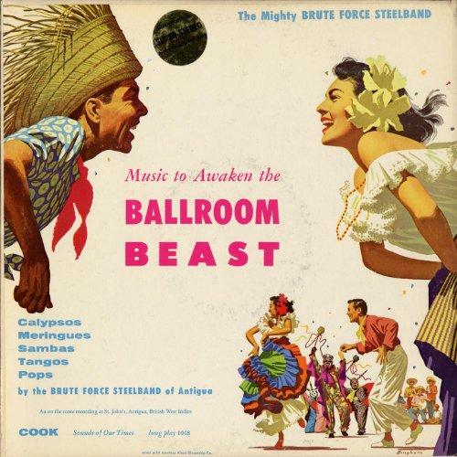 Music to Awaken the Ballroom Beast / Brute Force Steel Band