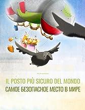 Il posto più sicuro del mondo/Самое безопасное место в мире: Libro illustrato per bambini: italiano-russo (Edizione bilingue)
