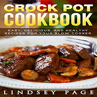 Crock Pot Cookbook     Easy, Delicious, and Healthy Recipes for Your Slow Cooker              By:                                                                                                                                 Lindsey Page                               Narrated by:                                                                                                                                 Carl H. Martens                      Length: 1 hr and 17 mins     Not rated yet     Overall 0.0