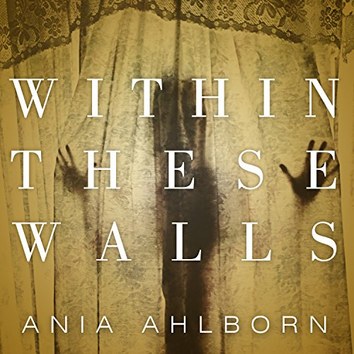 Within These Walls Audiobook By Ania Ahlborn cover art