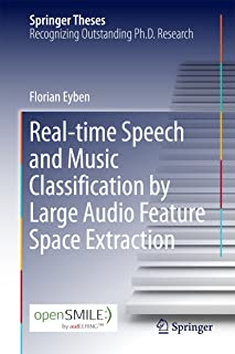 Real-time Speech and Music Classification by Large  Audio Feature Space Extraction (Springer Theses)