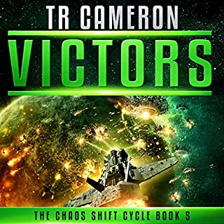 Victors - A Military Science Fiction Space Opera     The Chaos Shift Cycle, Book 5              Written by:                                                                                                                                 TR Cameron                               Narrated by:                                                                                                                                 John Pirhalla                      Length: 9 hrs and 5 mins     Not rated yet     Overall 0.0