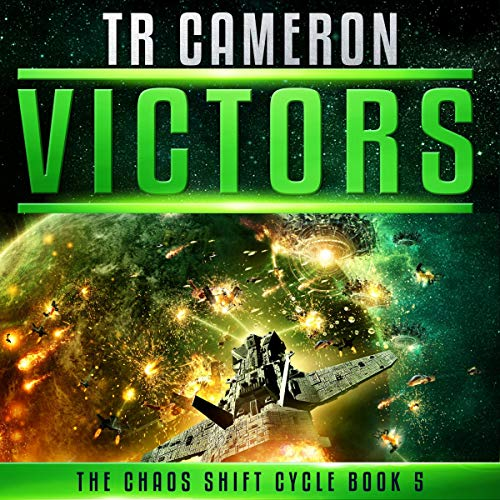 Victors - A Military Science Fiction Space Opera: The Chaos Shift Cycle, Book 5