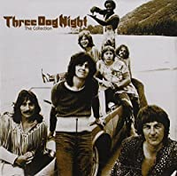 The Collection / Three Dog Night by Three Dog Night (2003-03-04)