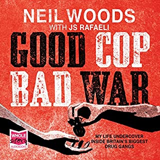 Good Cop, Bad War                   By:                                                                                                                                 Neil Woods,                                                                                        J. S. Rafaeli                               Narrated by:                                                                                                                                 Malk Williams                      Length: 8 hrs and 48 mins     262 ratings     Overall 4.7