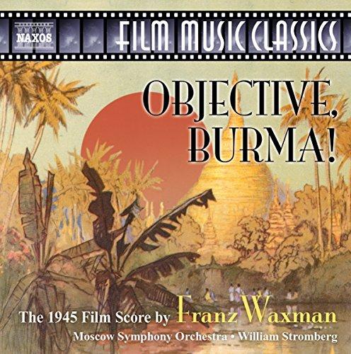 Objective, Burma! (The 1945 Film Score of Franz Waxman)