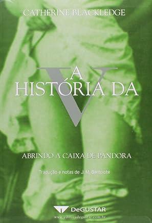 A Historia da V. Abrindo a Caixa de Pandora