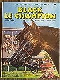Black, le champion (Les Aventures de l'étalon noir .)
