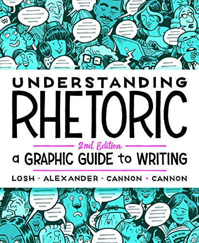 Compare Textbook Prices for Understanding Rhetoric: A Graphic Guide to Writing Second Edition ISBN 9781319042134 by Losh, Elizabeth,Alexander, Jonathan,Cannon, Kevin,Cannon, Zander