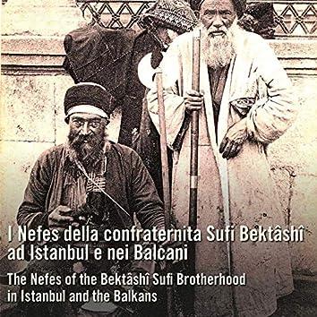 I Nefes della confraternita Sufi Bektâshî ad Istanbul e nei Balcani (The Nefes of the Bektâshî Sufi Brotherhood in Istanbul and the Balkans)