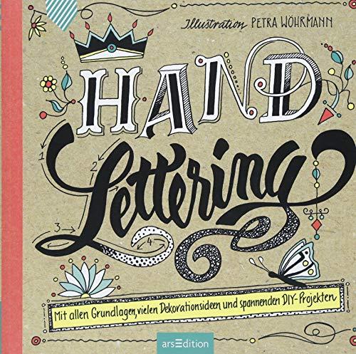 Handlettering: Mit allen Grundlagen, vielen Dekorationsideen und spannenden DIY-Projekten