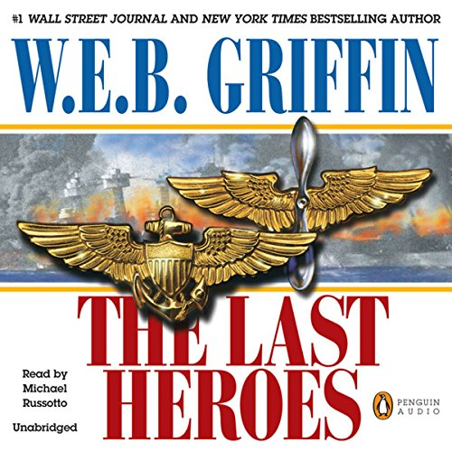 The Last Heroes     A Men at War Novel, Book 1              By:                                                                                                                                 W. E. B. Griffin                               Narrated by:                                                                                                                                 Michael Russotto                      Length: 11 hrs and 29 mins     400 ratings     Overall 4.0