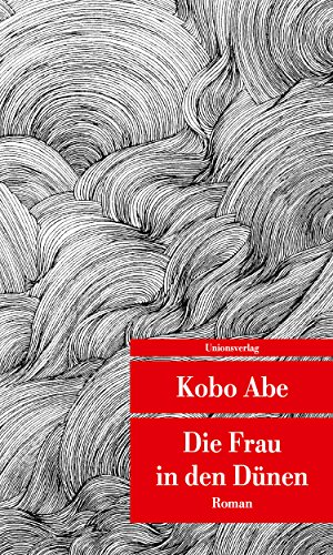 Die Frau in den Dünen (Unionsverlag Taschenbücher): Mit einem Nachwort von Irmela Hijiya-Kirschnereit