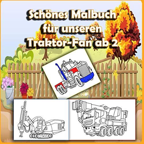 Schönes Malbuch für unseren Traktor-Fan ab 2: Malbuch fahrzeuge ab 2 , Kraftfahrzeug , Wasserfahrzeug, Landfahrzeug Feuerwehr, Rettung, Polizei, Rennautos, Boote und vieles mehr!