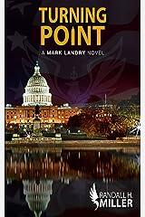 Turning Point: A Mark Landry Novel Kindle Edition