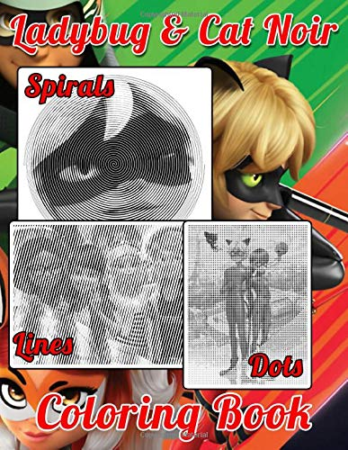Ladybug And Cat Noir Dots Lines Spirals Coloring Book: Activity New Kind Books For Adult