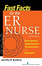 Fast Facts for the ER Nurse, Third Edition: Emergency Department Orientation in a Nutshell PDF