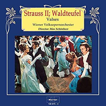 Strauss II, Waldteufel: Valses