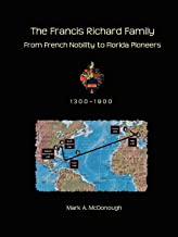 The Francis Richard Family: From French Nobility to Florida Pioneers