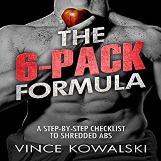 The 6-Pack Formula: A Step-by-Step Checklist to Shredded Abs cover art