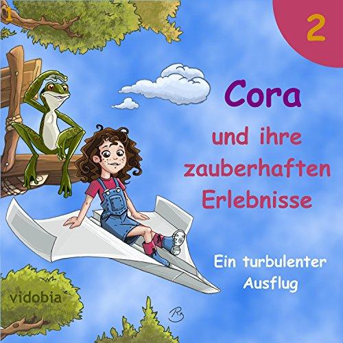 2 - Cora und ihre zauberhaften Erlebnisse - Ein turbulenter Ausflug (7 Geschichten für Kinder zum Hören - Mit einem mutigen Mädchen und vielen Tieren)
