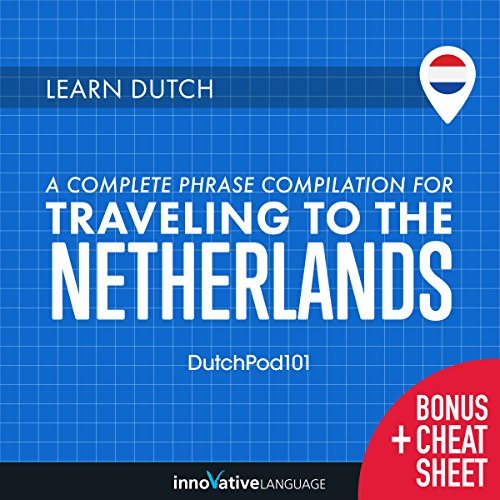 Learn Dutch: A Complete Phrase Compilation for Traveling to the Netherlands audiobook cover art