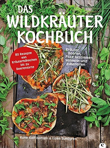 Kalf-Hansen, Rune<br />Das Wildkräuter-Kochbuch - jetzt bei Amazon bestellen