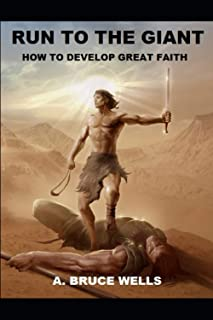 Run To The Giant: How To Develop Great Faith