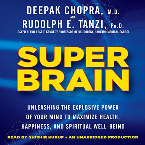Super Brain     Unleashing the Explosive Power of Your Mind to Maximize Health, Happiness, and Spiritual Well-Being              De :                                                                                                                                 Rudolph E. Tanzi,                                                                                        Deepak Chopra MD                               Lu par :                                                                                                                                 Shishir Kurup                      Durée : 11 h et 37 min     1 notation     Global 4,0