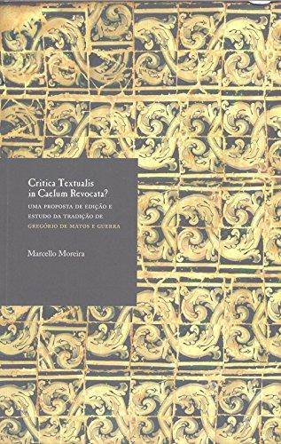 Crítica Textualis in Caelum Revocata? Uma Proposta de Edição e Estudo da Tradição de Gregório de Matos e Guerra