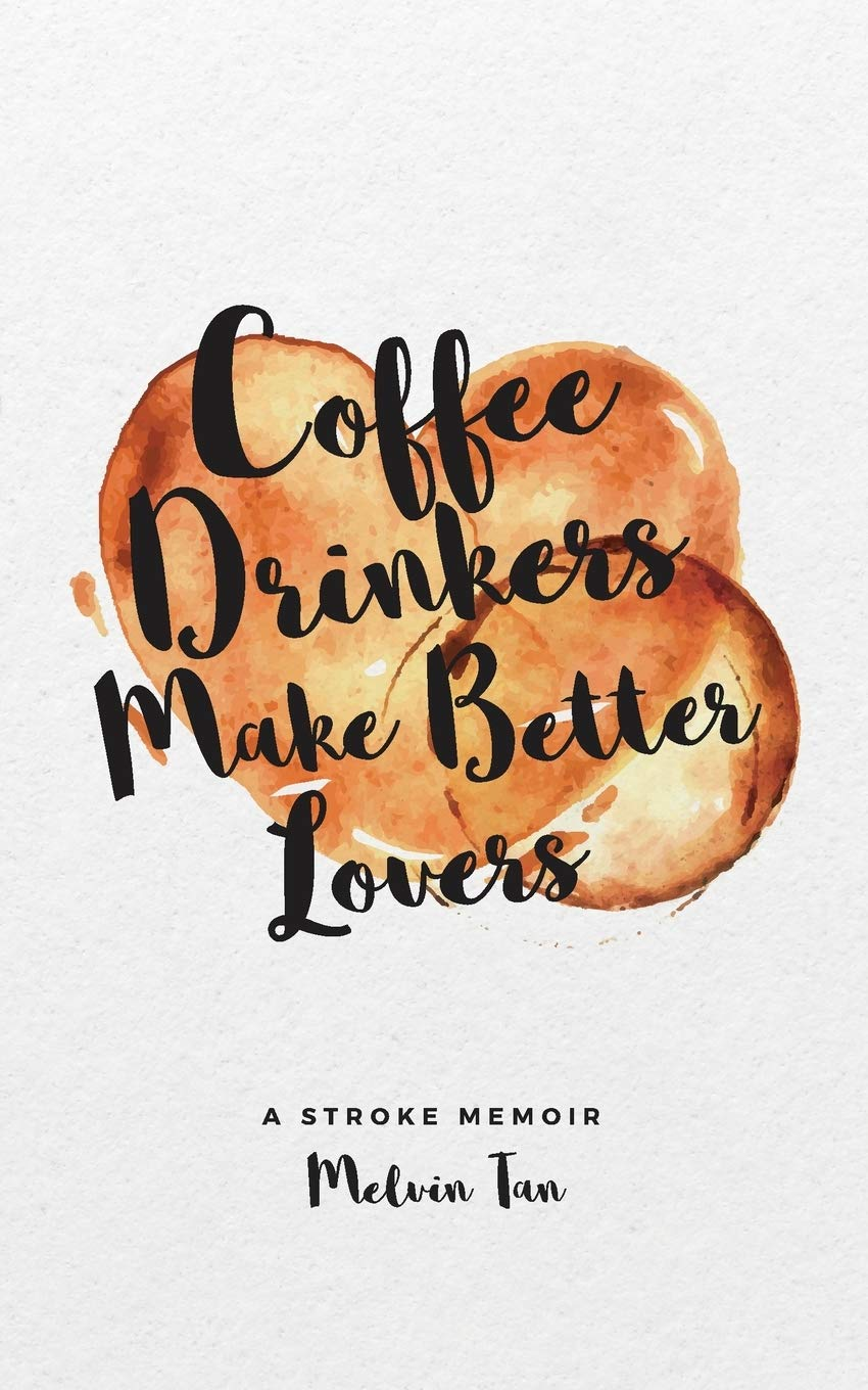 Coffee Drinkers Make Better Lovers: A Stroke Memoir