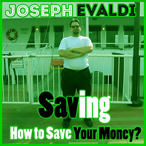 Saving: How to Save Your Money audiobook cover art