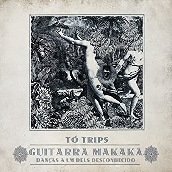 Guitarra Makaka - Danças a um Deus Desconhecido