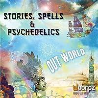 Stories, Spells & Psychedelics