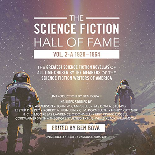 The Science Fiction Hall of Fame, Vol. 2-A     The Greatest Science Fiction Novellas of All Time Chosen by the Members of The Science Fiction Writers of America              By:                                                                                                                                 Theodore Sturgeon,                                                                                        Ben Bova - editor,                                                                                        Lester del Rey,                   and others                          Narrated by:                                                                                                                                 Chris Andrew Ciulla,                                                                                        Kevin T. Collins,                                                                                        Mark Boyett,                   and others                 Length: 24 hrs and 53 mins     36 ratings     Overall 4.6