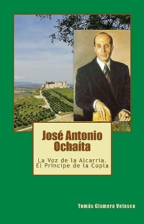 José Antonio Ochaíta: La Voz de la Alcarria. El Príncipe de la Copla