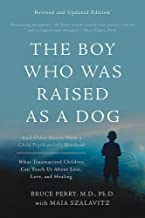 The Boy Who Was Raised as a Dog: And Other Stories from a Child Psychiatrist's..