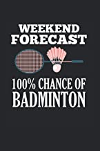 Badminton: Weekend Forecast Playing Badminton Racket Sports Notebook 6x9 Inches 120 dotted pages for notes, drawings, form...