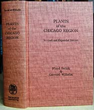 Plants of the Chicago region: A Checklist of the Vascular Flora of the Chicago Region, with Keys, Notes on Local Distribution, Ecology, and Taxonomy; and a System for Evaluation of Plant Communities