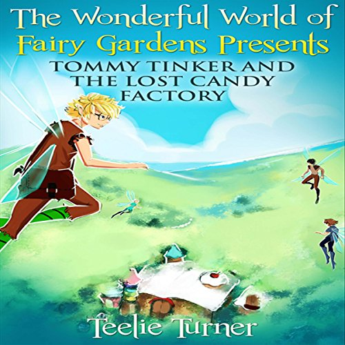 Tommy Tinker and the Lost Candy Factory audiobook cover art
