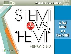 """STEMI vs. """"FEMI"""": A Real STEMI or a Fake STEMI"""