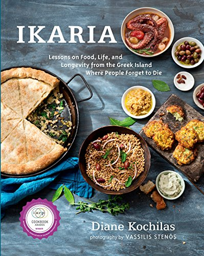 Ikaria: Lessons on Food, Life, and Longevity from the Greek Island...